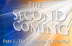 The Second Coming | Part 1 - The Triumphant Reunion