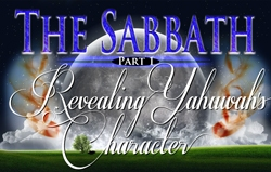 The Sabbath | Part 1 - Revealing Yahuwah