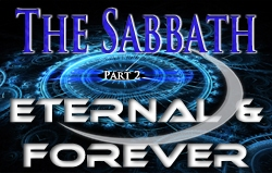 The Sabbath | Part 2 - Eternal & Forever