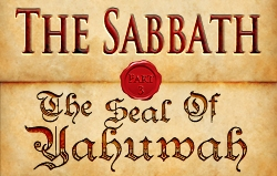 The Sabbath | Part 3 - The Seal of Yahuwah
