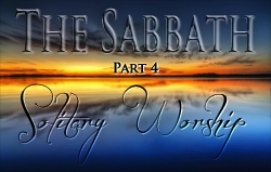 The Sabbath | Part 4 - Solitary Worship