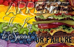 Appetite: Key to Success or Failure