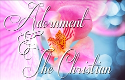 Adornment and the Christian