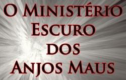 O Ministério Escuro dos Anjos Maus