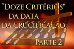 Doze Critérios da Data da Crucificação | Parte 2 - Critérios 1-6