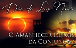 Dia de Lua Nova: O Amanhecer Depois da Conjunção