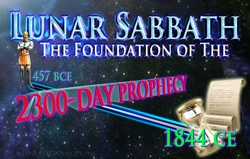Lunar Sabbath: Foundation of the 2300 Day Prophecy