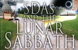 SDAs & the Lunar Sabbath