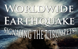 Global Earthquake | Signaling the 7 Trumpets