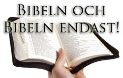 Bibeln och Bibeln endast, måttet för Tro och Plikt
