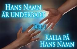 Hans Namn är underbart | Del 1 – Kalla på Hans Namn