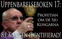 Uppenbarelseboken 17: Profetian om de Sju Kungarna – 8:e Kungen identifierad!
