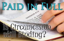 Paid in Full: Is Circumcision still binding?