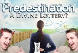 Predestination: A Divine Lottery?
