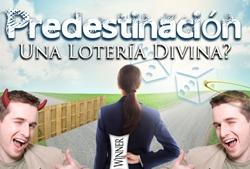 Predestinación: Una Lotería Divina?