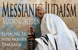 Messianic Judaism | A Growing Deception