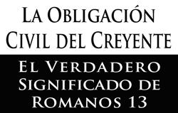 La Obligación Civil del Creyente: El Verdadero Significado de Romanos 13
