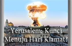 Yerusalem: Kunci Menuju Hari Kiamat?