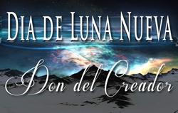 Dia de Luna Nueva: Don del Creador