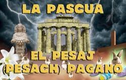La Pascua | El Pesaj (Pesach) Pagano