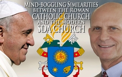 Mind-boggling Similarities between the Roman Catholic Church and the modern SDA Church