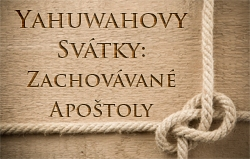 Yahuwahovy Svátky: Zachovávané Apoštoly