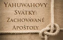 Yahuwahovy Svátky: Zachovávané Apoštoly
