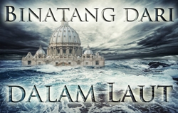 Binatang dari dalam Laut: Gereja Katholik Roma dalam Nubuatan