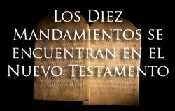 Los Diez Mandamientos se encuentran en el Nuevo Testamento