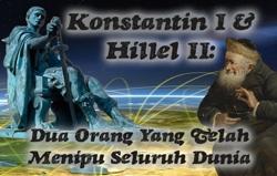 Konstantin I & Hillel II: Dua Orang Yang Telah Menipu Seluruh Dunia