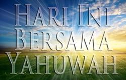 Hari Ini Bersama Yahuwah