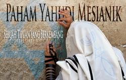 Paham Yahudi Mesianik | Sebuah Tipuan yang Berkembang