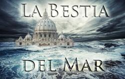 La Bestia del Mar: La Iglesia Católica Romana en la Profecía