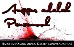 Anggur adalah Pencemooh | Haruskah Orang-orang Kristen Minum Alkohol?