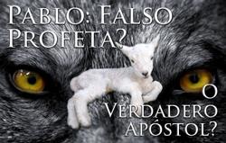 Pablo: Falso Profeta? O Verdadero Apóstol?