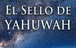 El Sello de Yahuwah