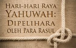 Hari-hari Raya Yahuwah: Dipelihara oleh Para Rasul