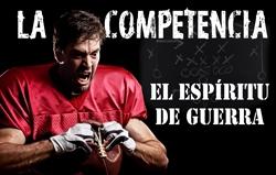 La Competencia: El Espíritu de Guerra