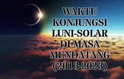 Waktu Konjungsi Luni-Solar di Masa Mendatang (2013-2023)