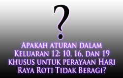 Apakah aturan dalam Keluaran 12: 10, 16, dan 19 khusus untuk perayaan Hari Raya Roti Tidak Beragi?