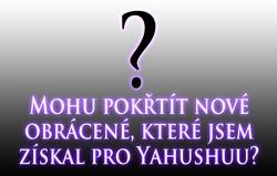 Mohu pokřtít nové obrácené, které jsem získal pro Yahushuu?