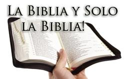 La Biblia y Solo la Biblia, la Regla de Fe y Deber
