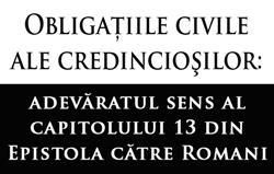 Obligațiile civile ale credincioşilor: adevăratul sens al capitolului 13 din Epistola către Romani