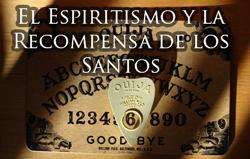 El Espiritismo y la Recompensa de los Santos