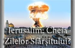 Ierusalim: Cheia Zilelor Sfârșitului?