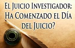 El Juicio Investigador | Ha Comenzado el Día del Juicio?