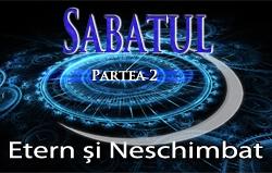 Sabatul | Partea 2- Etern și Neschimbat