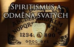 Spiritismus a odměna svatých