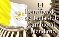 El Pontificado se Jacta del Cambio al Calendario