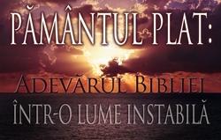 Pământul Plat: Adevărul Bibliei într-o Lume Instabilă